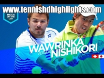 Stanislas Wawrinka - Kei Nishikori