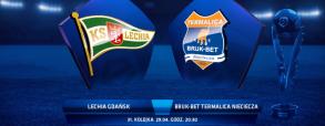Lechia Gdańsk 2:0 Termalica Bruk-Bet Nieciecza