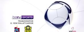 Trabzonspor 4:1 Yeni Malatyaspor