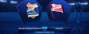 Termalica Bruk-Bet Nieciecza 2:0 Cracovia Kraków