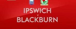 Ipswich Town - Blackburn Rovers