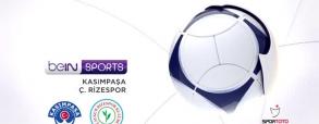 Kasimpasa - Rizespor