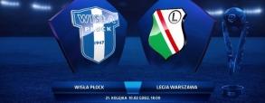Wisła Płock - Legia Warszawa