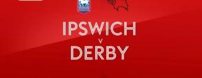 Ipswich Town - Derby County