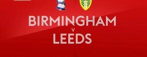Birmingham - Leeds United